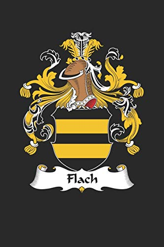 Flach: Flach Coat of Arms and Family Crest Notebook Journal (6 x 9 - 100 pages)