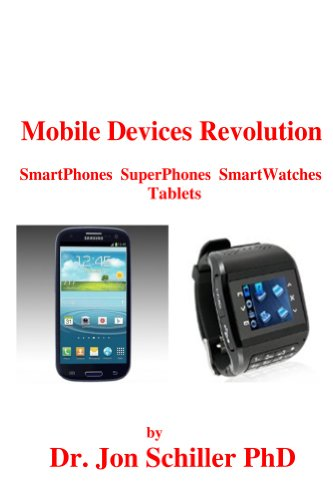 Mobile Devices Revolution SmartPhones SuperPhones SmartWatches Tablets (English Edition)