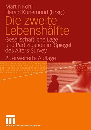 Die zweite Lebenshälfte: Gesellschaftliche Lage und Partizipation im Spiegel des Alters-Survey