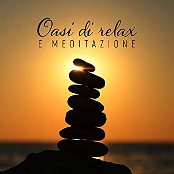Oasi di relax e meditazione: Suoni calmanti per pace interiore, Armonia, Rilassamento mentale e benessere