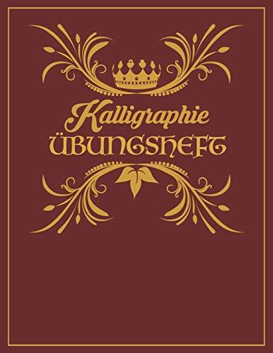 Kalligraphie Übungsblätter: 120 Seiten Kalligrafie Papier 8.5