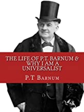The Life of P.T. Barnum & Why I Am a Universalist