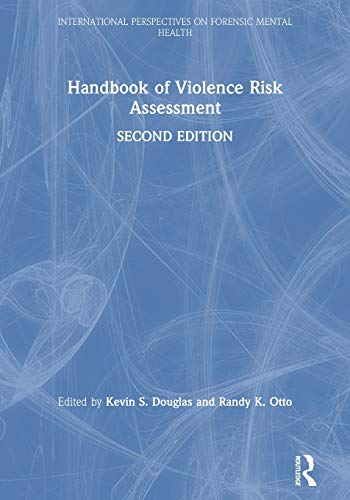 Compare Textbook Prices for Handbook of Violence Risk Assessment International Perspectives on Forensic Mental Health 2 Edition ISBN 9781138698697 by Douglas, Kevin S.,Otto, Randy K.