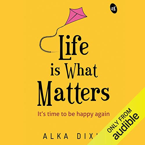 Life Is What Matters audiobook cover art