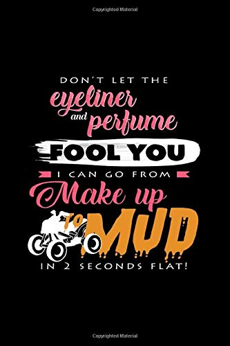 Eyeliner Perfume Make Up To Mud: 6x9 Quad Bikes | grid | squared paper | notebook | notes