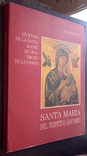 Santa María del Perpetuo Socorro. Un Icono de la Santa Madre de Dios, Virgen...