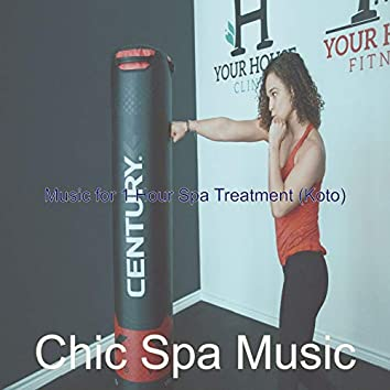 Music for 1 Hour Spa Treatment (Koto)