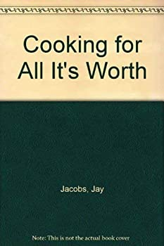 Cooking for All It's Worth: Making the Most of Every Morsel of Food You Buy 0070321558 Book Cover