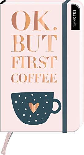 myNOTES Notizbuch A6: Ok. But first coffee - notebook small, blanko - für Träume, Pläne und Ideen / ideal als Bullet Journal oder Tagebuch
