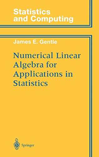 Numerical Linear Algebra for Applications in Statistics (Statistics and Computing)
