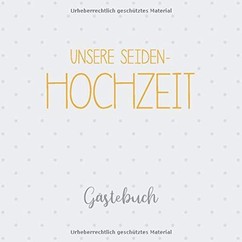 Unsere Seiden-Hochzeit Gästebuch: Erinnerungsalbum zur seidenen Hochzeit und Geschenk zum 4....