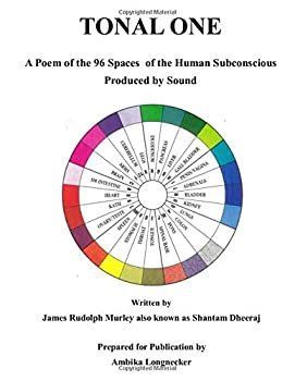 Paperback Tonal One: A Poem of the 96 Spaces of the Human Consciousness Produced by Sound Book