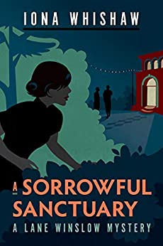 A Sorrowful Sanctuary: A Lane Winslow Mystery by [Iona Whishaw]