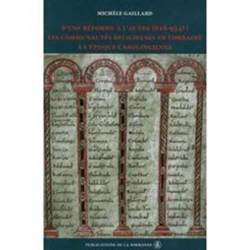 D'une réforme à l'autre (816-934) : les communautés religieuses en Lorraine à l'époque carolingienne