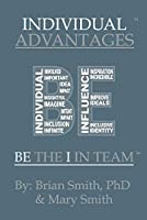 Individual Advantages (I in Team)