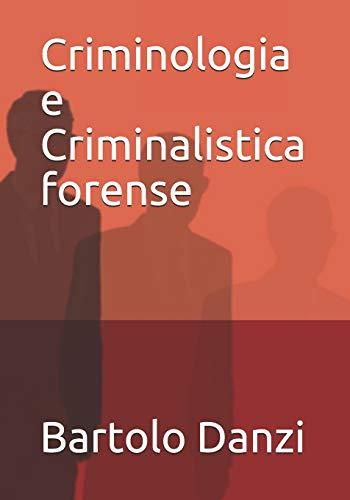 Criminologia e Criminalistica forense: Profili crimine , scena del crimine , archeologia forense, psicologia criminale, balistica