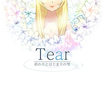Tear -END AND BEGINNING- (Original Soundtrack)