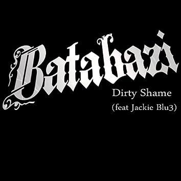Dirty Shame (feat. Jackie Blu3)