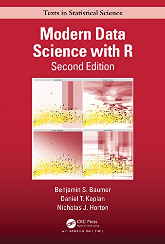 Compare Textbook Prices for Modern Data Science with R Chapman & Hall/CRC Texts in Statistical Science 2 Edition ISBN 9780367191498 by Baumer, Benjamin S.,Kaplan, Daniel T.,Horton, Nicholas J.