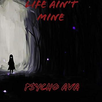 Life Ain't Mine