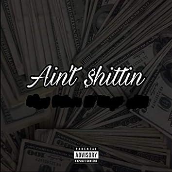 Ain't Shittin