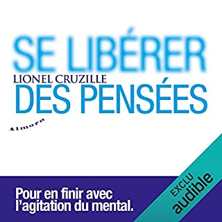 Se libérer des pensées                   Written by:                                                                                                                                 Lionel Cruzille                               Narrated by:                                                                                                                                 Damien Witecka                      Length: 1 hr and 56 mins     4 ratings     Overall 4.8