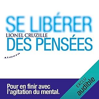 Se libérer des pensées                   De :                                                                                                                                 Lionel Cruzille                               Lu par :                                                                                                                                 Damien Witecka                      Durée : 1 h et 56 min     44 notations     Global 4,5