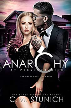 Anarchy at Prescott High (The Havoc Boys Book 4) by [C.M. Stunich]