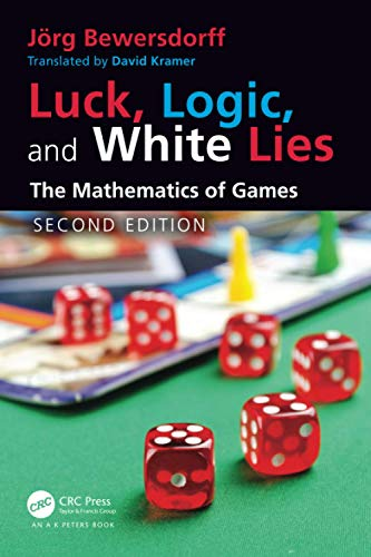 Compare Textbook Prices for Luck, Logic, and White Lies AK Peters/CRC Recreational Mathematics Series 2 Edition ISBN 9780367548414 by Bewersdorff, Jörg