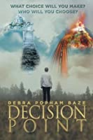 Decision Point: What Choice Will You Make? Who Will You Choose?
