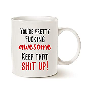MAUAG Christmas Gifts Funny Saying Quote Coffee Mug You re Pretty Awesome Present for Friend Cup White 11 Oz