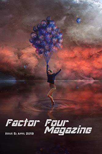 Factor Four Magazine: Issue 5: April 2019 (Factor Four Magazien)