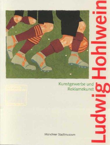 Ludwig Hohlwein 1874 - 1949. Kunstgewerbe und Reklamekunst