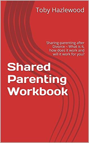 Shared Parenting Workbook: Sharing-parenting after Divorce