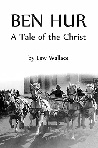 Ben-Hur: A Tale of the Christ (Nation`s best-loved novel) (English Edition)