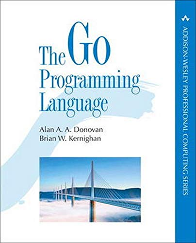 Compare Textbook Prices for Go Programming Language, The Addison-Wesley Professional Computing Series 1 Edition ISBN 9780134190440 by Donovan, Alan,Kernighan, Brian
