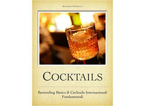 Cocktails: Tecniche di Base e Ricette Cocktails Internazionali (Italian Edition)