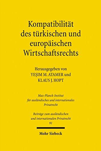 Kompatibilität des türkischen und europäischen Wirtschaftsrechts: Der neue...