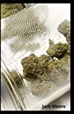 DIY Cannabis Preserving And Storage: Effective Leads TO Marijuana Preserving and Storage For Beginners and Dummies