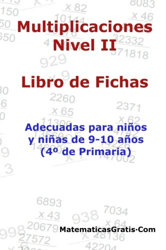 Libro de Fichas - Multiplicaciones - Nivel II: Para niños y niñas de 9-10 años (4º Primaria): Para niños y niñas de 9-10 años (4° Primaria): Volume 6