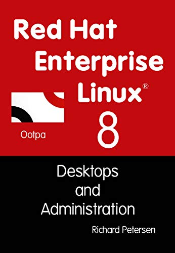 Red Hat Enterprise Linux 8: Desktops and Administration