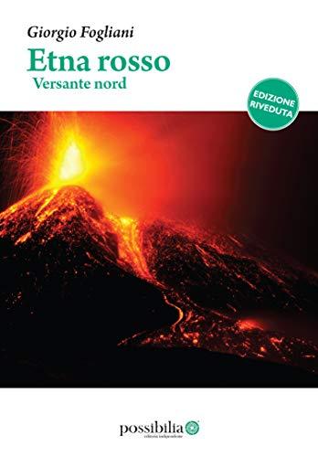 Etna rosso – versante nord: (edizione riveduta)