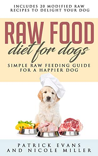 Raw Food Diet for Dogs: Simple Raw Feeding Guide for a...