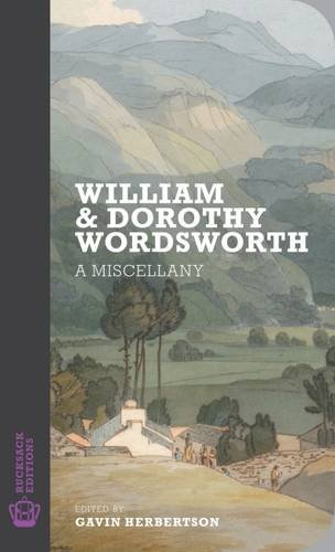 William and Dorothy Wordsworth: A Miscellany (Rucksack Editions, Band 2)