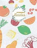Mi cuaderno de recetas: Grande Cuaderno de Recetas para Apuntar Todas las Recetas Familiares