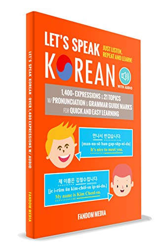 Let's Speak Korean (with Audio): Learn Over 1,400+ Expressions Quickly and Easily With Pronunciation & Grammar Guide Marks - Just Listen, Repeat, and Learn! (English Edition)