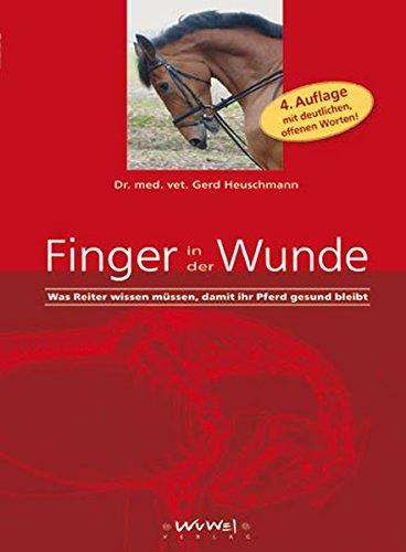 Finger in der Wunde. Was Reiter wissen müssen, damit ihr Pferd gesund bleibt...