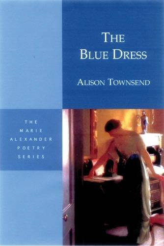 The Blue Dress (Marie Alexander Poetry Series)
