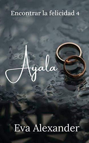 Ayala (Encontrar la felicidad nº 4