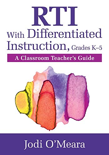 RTI With Differentiated Instruction, Grades K–5: A Classroom Teacher's Guide -  O'Meara, Jodi, Teacher's Edition, Paperback